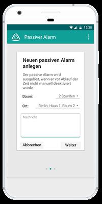 Stiller Alarm Mobile App - Passiver Alarm - Schritt 2: Definieren Sie den Passiven Alarm. Hier hinterlegen Sie den Zeitrahmen bis zur Alarmierung sowie den genauen Ort (ggf. mit der Etage), an dem Sie sich aufhalten werden. Ergänzen Sie ggf. eine Nachricht, die an die Empfänger übermittelt werden soll.